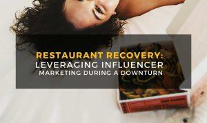Restaurant Recovery: Leveraging Your Local Micro-Influencers During a Downturn
